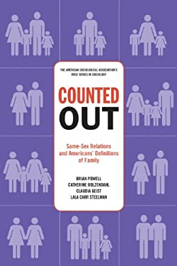Counted Out: Same-Sex Relations and Americans' Definitions of Family 9780871546883