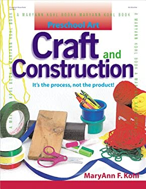 Craft and Construction: It's the Process, Not the Product! 9780876592519