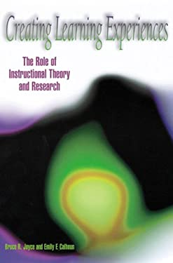 Creating Learning Experiences: The Role of Instructional Theory and Research 9780871202727