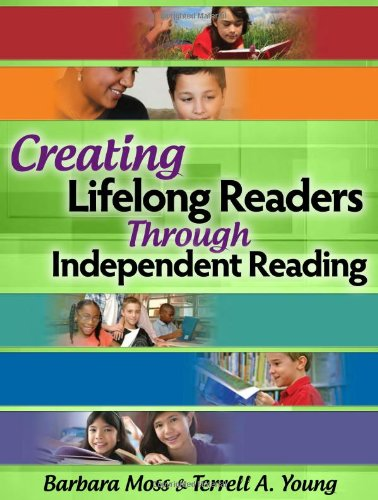 Creating Lifelong Readers Through Independent Reading 9780872076884