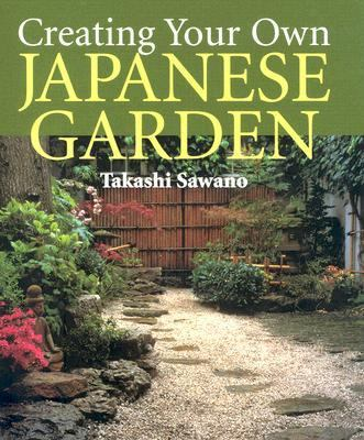 Creating Your Own Japanese Garden 9780870409622