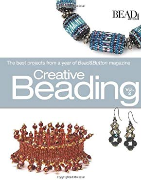 Creative Beading, Vol. 2: The Best Projects from a Year of Bead&Button Magazine 9780871162441