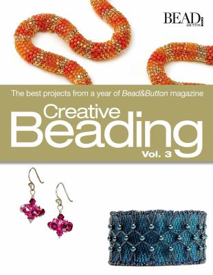 Creative Beading, Vol. 3: The Best Projects from a Year of Bead&Button Magazine 9780871162625