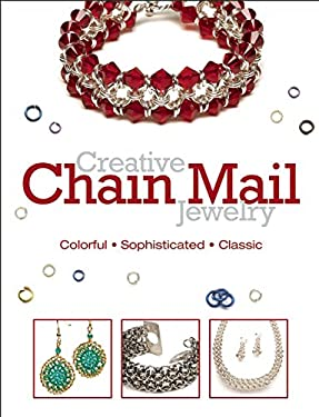 Creative Chain Mail Jewelry: Colorful, Sophisticated, Classic 9780871164216