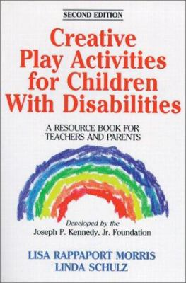 Creative Play Activities for Child W Disability Rsrce Bk Tch Prnt: A Resource Book for Teachers and Parents 9780873229333