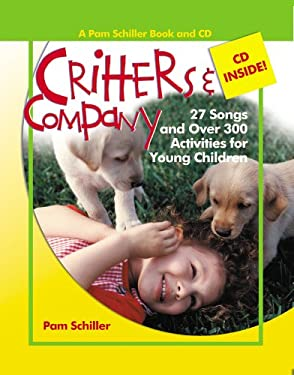 Critters & Company: 27 Songs and Over 300 Activities for Young Children [With CD] 9780876590171