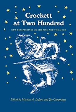 Crockett at Two Hundred: New Perspectives Man Myth