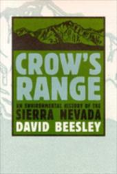Crow's Range: An Environmental History of the Sierra Nevada 3863742
