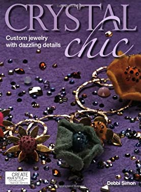 Crystal Chic: Custom Jewelry with Dazzling Details 9780871162694