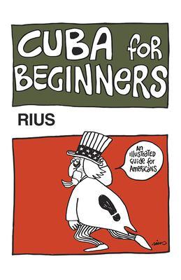 Cuba for Beginners 9780873481281