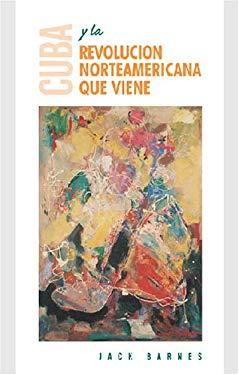 Cuba y la Revolucion Norteamericana Que Viene 9780873489331