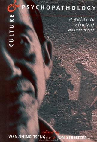 Culture and Psychopathology: A Guide to Clinical Assessment: A Guide to Clinical Assessment 9780876308394