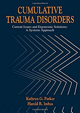 Cumulative Trauma Disorders: Current Issues and Ergonomic Solutions: A Systems Approach 9780873713221