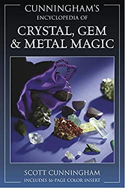 Cunningham's Encyclopedia of Crystal, Gem & Metal Magic Cunningham's Encyclopedia of Crystal, Gem & Metal Magic 9780875421261