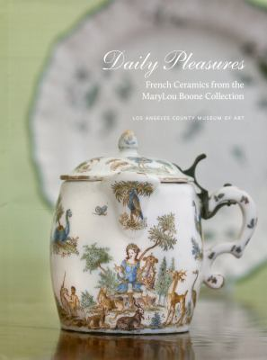 Daily Pleasures: French Ceramics from the Marylou Boone Collection 9780875872155