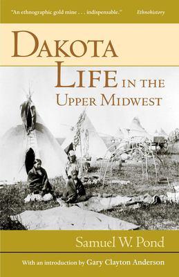 Dakota Life in the Upper Midwest 9780873514552