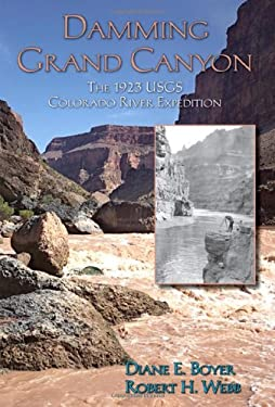 Damming Grand Canyon: The 1923 USGS Colorado River Expedition 9780874216608