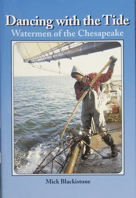 Dancing with the Tide: Watermen of the Chesapeake 9780870335327