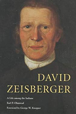 David Zeisberger: A Life Among the Indians 9780873385688