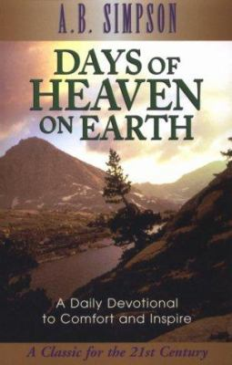 Days of Heaven on Earth: A Book of Daily Devotional Readings from Scripture Texts and Living Truth 9780875093468