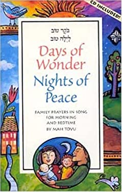 Days of Wonder, Nights of Peace: Family Prayers in Song for Morning and Bedtime 9780874417241