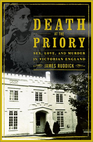 Death at the Priory: Love, Sex and Murder in Victorian England 9780871138323