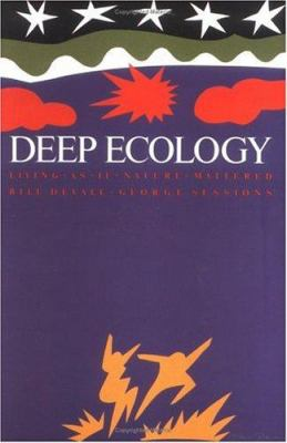 Deep Ecology - Living as If Nature Mattered