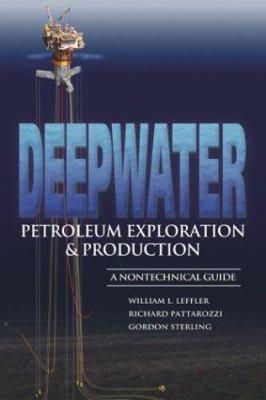 Deepwater Petroleum Exploration & Production: A Nontechnical Guide 9780878148462