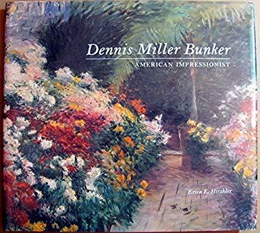 Dennis Miller Bunker: American Impressionist 9780878464227