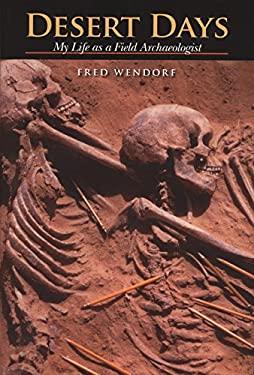 Desert Days: My Life as a Field Archaeologist 9780870745249