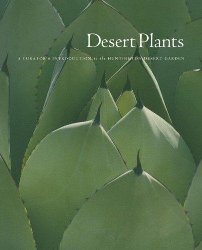 Desert Plants: A Curator's Introduction to the Huntington Desert Garden 9780873282314