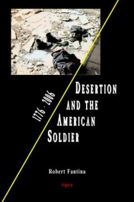 Desertion and the American Soldier: 1776-2006 9780875864525