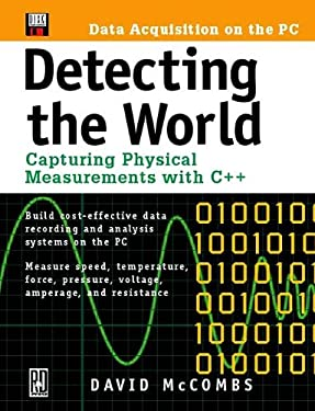 Detecting the World: Capturing Physical Measurements with C]+ [With *] 9780879305598