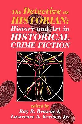 Detective as Historian: History and Art in Historical Crime Fiction 9780879728151
