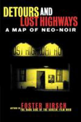 Detours and Lost Highways: A Map of Neo-Noir 9780879102883