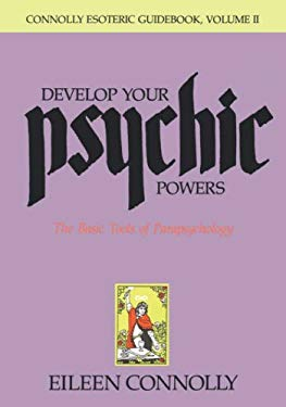 Develop Your Psychic Powers, Connolly Esoteric Guidebook Series