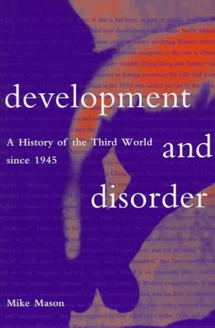 Development and Disorder Development and Disorder Development and Disorder Development and Disorder Development and: A History of the Third World Sinc 9780874518290