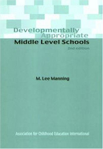 Developmentally Appropriate Middle Level Schools 9780871731562