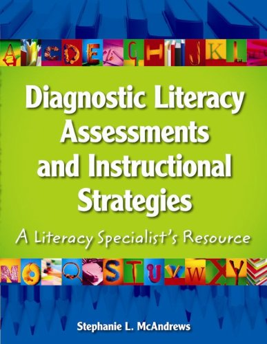 Diagnostic Literacy Assessments and Instructional Strategies: A Literacy Specialists Resource 9780872076082