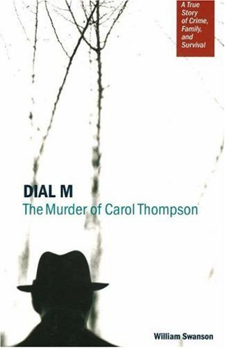 Dial M: The Murder of Carol Thompson 9780873515603