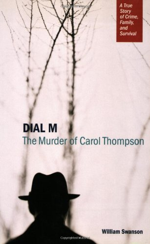 Dial M: The Murder of Carol Thompson 9780873515870