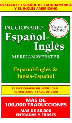 Diccionario Espanol-Ingles Merriam-Webster = Merriam-Webster Spanish-English Dictionary