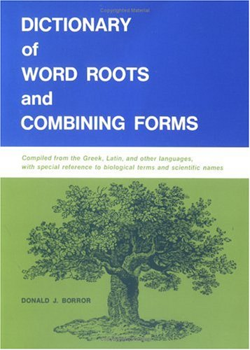 Dictionary of Word Roots and Combining Forms 9780874840537