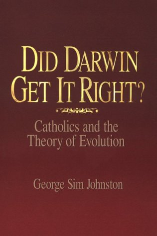 Did Darwin Get It Right?: Catholics and the Theory of Evolution 9780879739454
