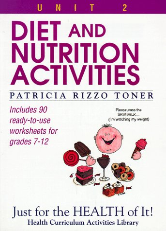 Diet and Nutrition Activities: Just for the Health of It, Unit 2 9780876282656