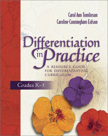 Differentiation in Practice, Grades K-5: A Resource Guide for Differentiating Curriculum 9780871207609