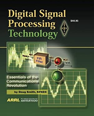 Digital Signal Processing Technology: Essentials of the Communications Revolution 9780872598195