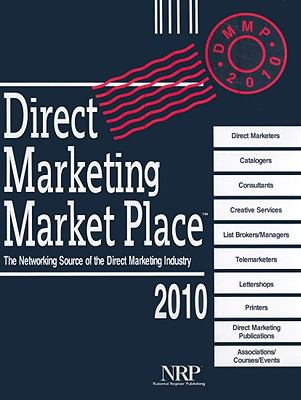 Direct Marketing Market Place: The Networking Source of the Direct Marketing Industry 9780872178304