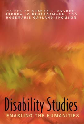 Disability Studies: Enabling the Humanities 9780873529815