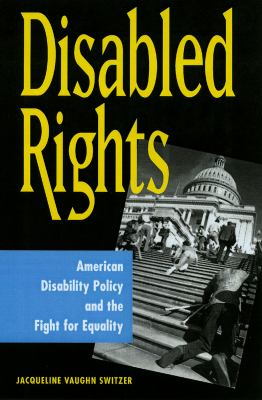 Disabled Rights: American Disability Policy and the Fight for Equality 9780878408986